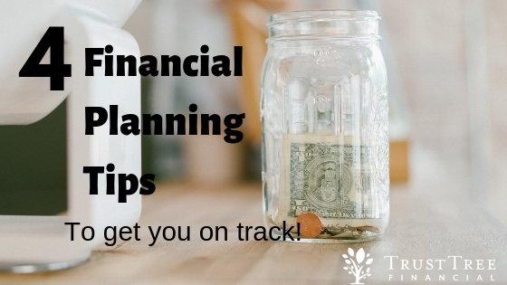 Four Financial Planning Tips to Get You On Track