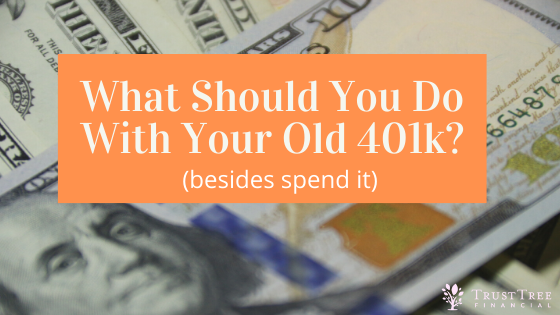 What to do with an old 401k
