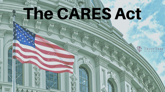 How The CARES Act May Affect You – And Your Retirement Planning