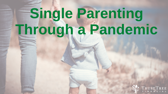 Single Parenting Through a Pandemic