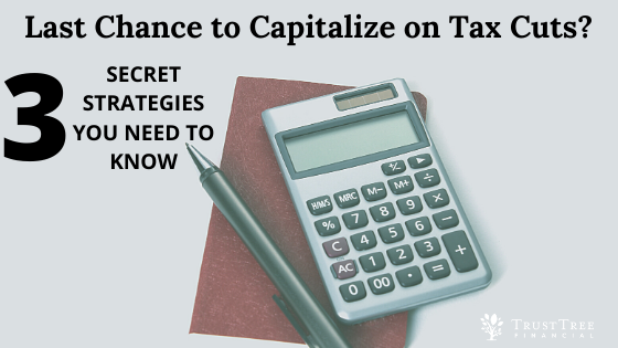 3 Tax Strategies Available Now
