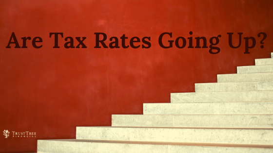 Are Taxes Going Up?