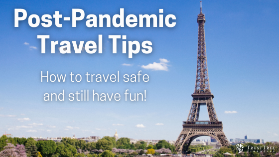 Post-Pandemic Travel Tips